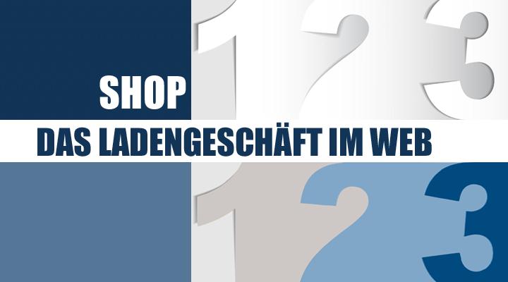Der Online-Shop - Das Ladengeschäft im Internet